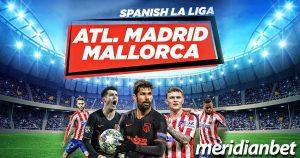Meridianbet: Athletico Madrid vs Mallorga!